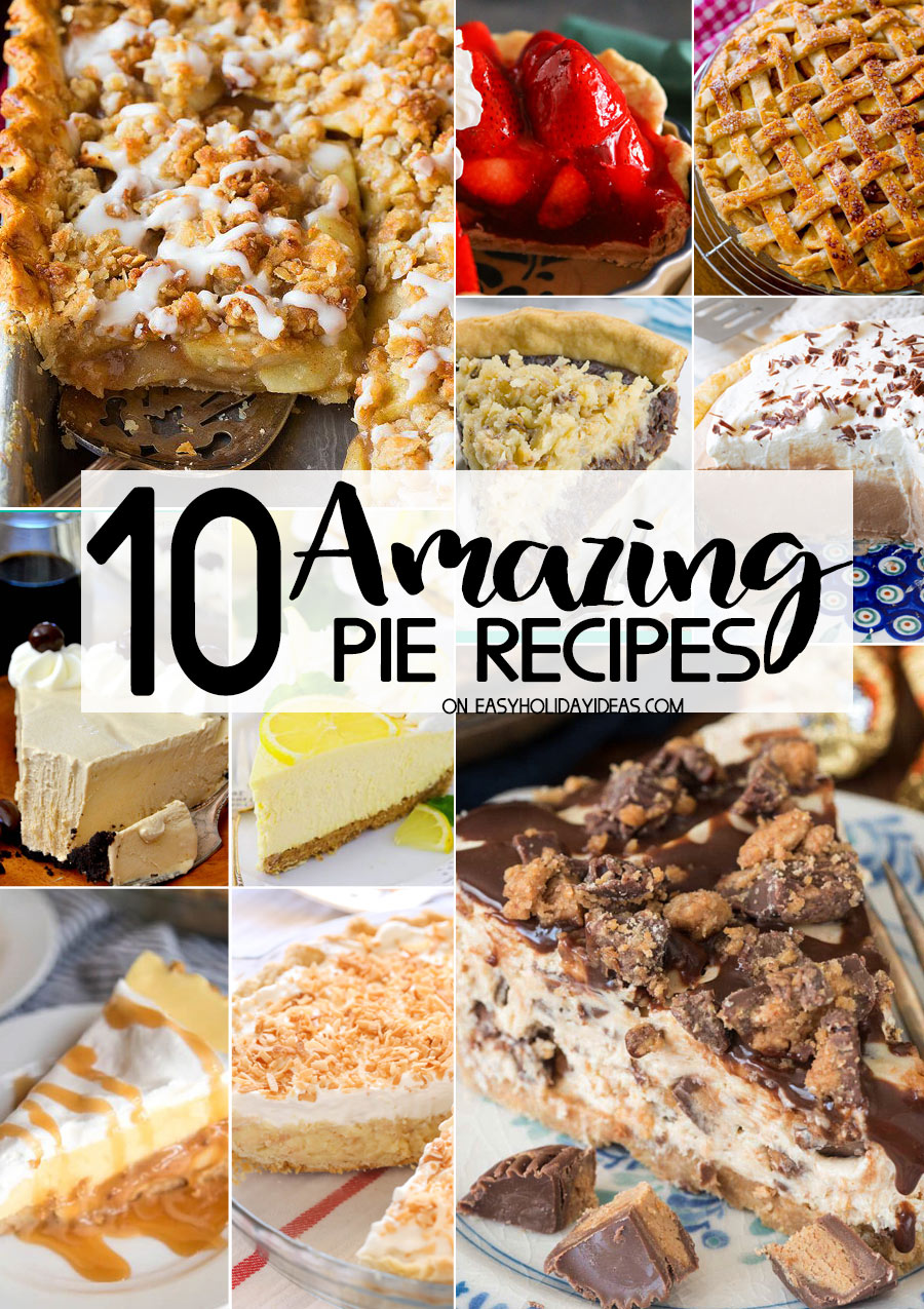 Pie recipes are popular any time of the year, but especially during the holidays. We can't think of a holiday meal that would be ruined by eating a slice of pie afterward. Check out these 10 amazing pie recipes for your holiday!