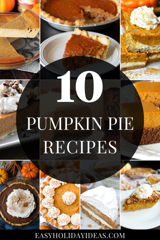 10 of the Best Pumpkin Pie recipes you've never tried before.